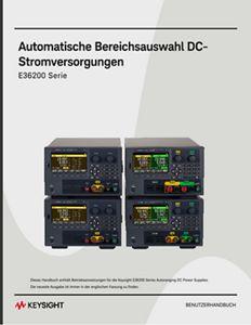 Serie E36200 DC- Stromversorgungen mit automatischer Bereichsauswahl Benutzerhandbuch