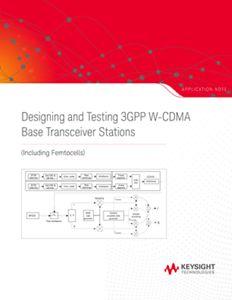Designing and Testing 3GPP W-CDMA Base Transceiver Stations (including Femtocells)