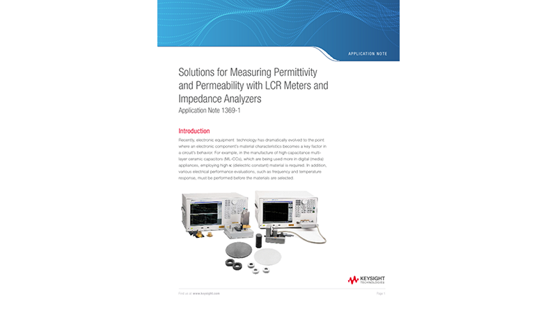 Solutions for Measuring Permittivity and Permeability with LCR Meters and Impedance Analyzers
