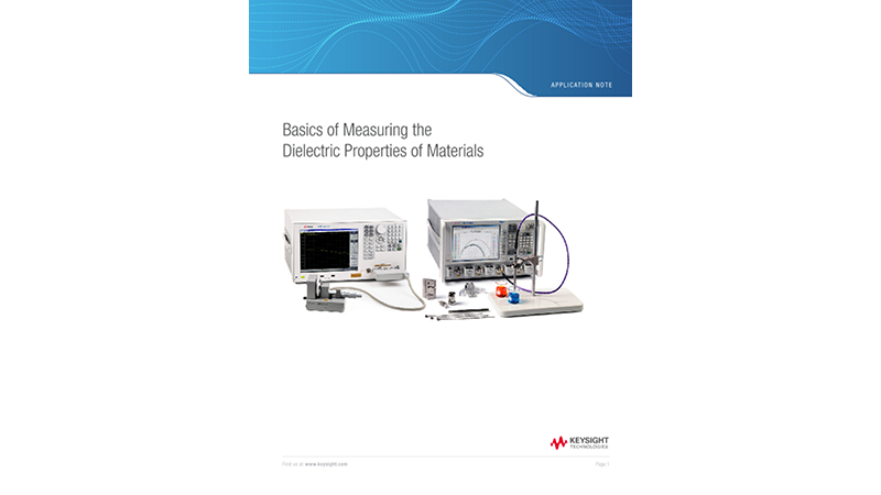 Basics of Measuring the Dielectric Properties of Materials