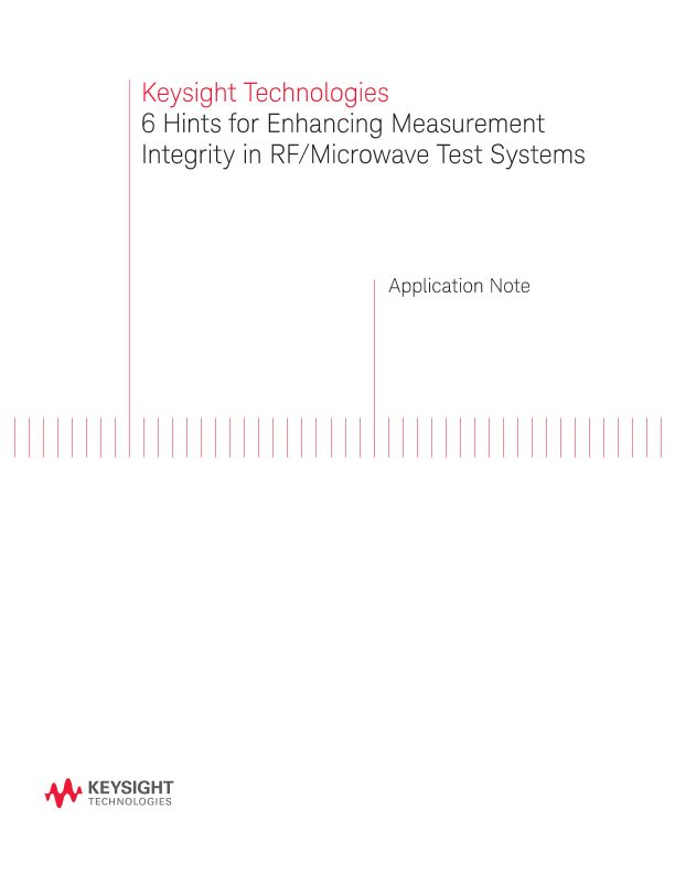6 Hints for Enhancing Measurement Integrity in RF/Microwave Test Systems Application Note