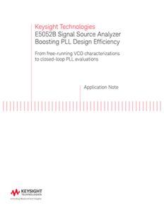 E5052B Signal Source Analyzer Boosting PLL Design Efficiency
