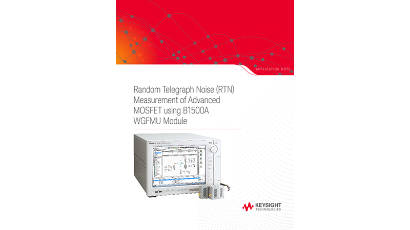 Random Telegraph Noise (RTN) Measurement of Advanced MOSFET using B1500A WGFMU Module