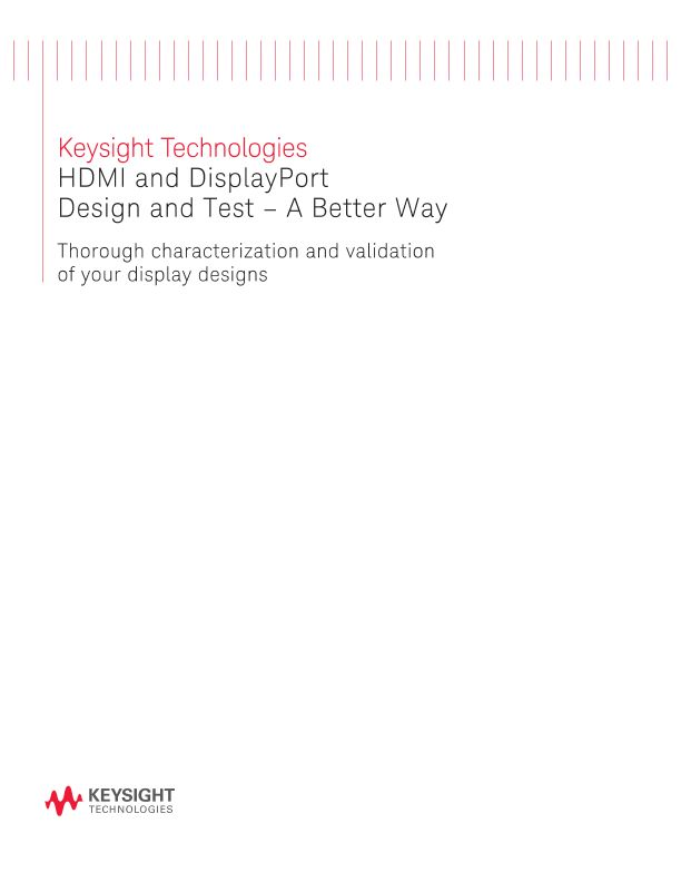HDMI and DisplayPort Design and Test Solutions