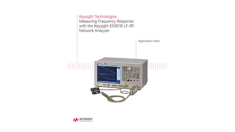 Frequency Response Measurement – E5061B LF-RF Network Analyzer