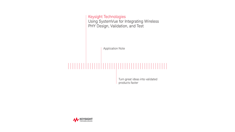 Using SystemVue for Integrating Wireless PHY Design, Validation, and Test