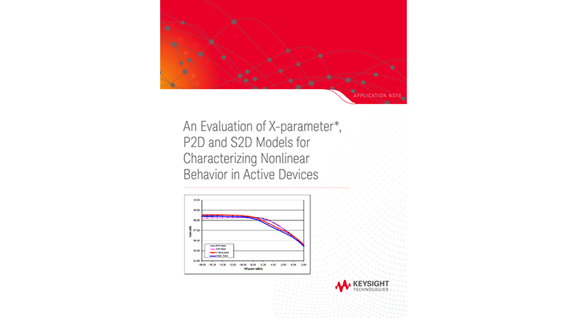 An Evaluation of X-parameter*, P2D and S2D Models for Characterizing Nonlinear Behavior in Active Devices