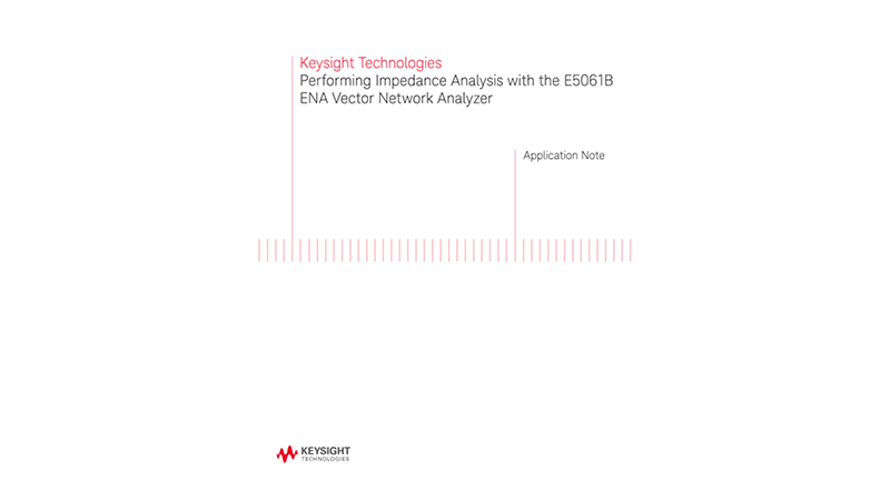 Impedance Analysis with an E5061B ENA Vector Network Analyzer