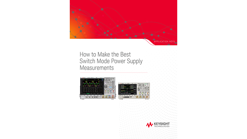 How to Make the Best Switch Mode Power Supply Measurements