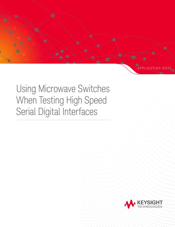 Using Microwave Switches When Testing High Speed Serial Digital Interfaces