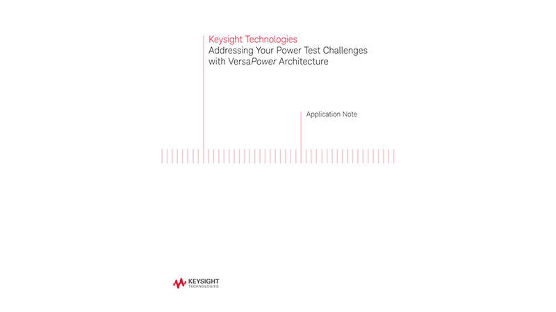 How VersaPower Power Supply Architects Overcome Test Challenges
