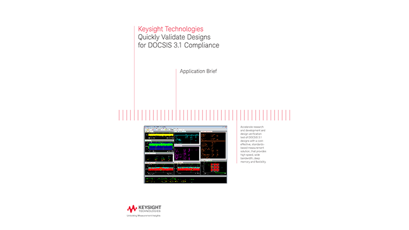 Quickly Validate Designs for DOCSIS 3.1 Compliance