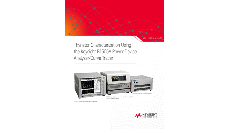 Thyristor Characterization Using B1505A Power Device Analyzer