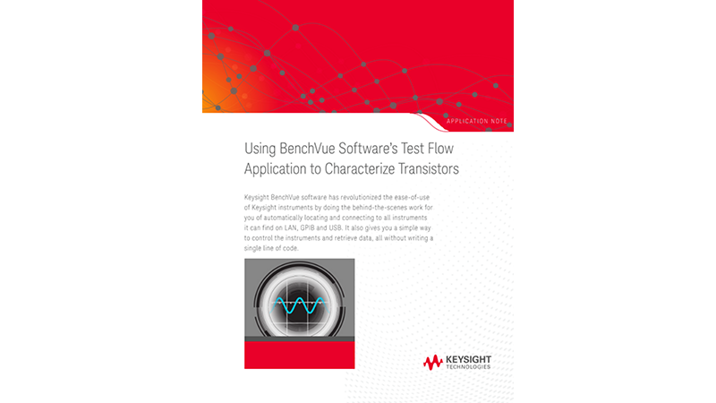Using BenchVue Test Flow App for Transistor Characterization