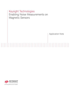 Enabling Noise Measurements on Magnetic Sensors