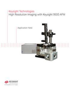 High Resolution Imaging with Keysight 9500 AFM System