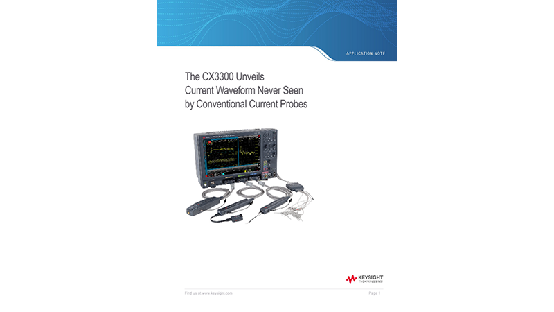 The CX3300 Unveils Current Waveform Never Seen by Conventional Current Probes