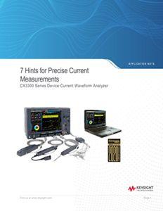 CX3300 Series Device Current Waveform Analyzer, 7 Hints for Precise Current Measurements