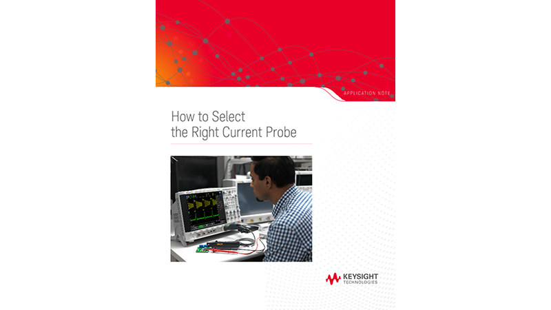 How to Select the Right Oscilloscope Current Probe