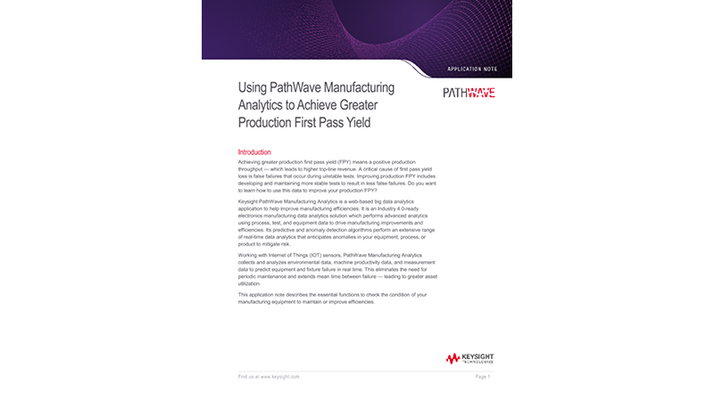 Using PathWave Manufacturing Analytics to Achieve Greater Production First Pass Yield