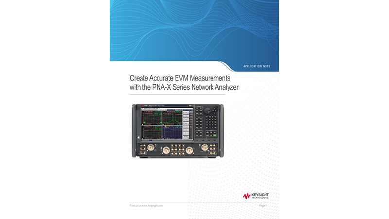 Create Accurate EVM Measurements with the PNA-X Series Network Analyzer