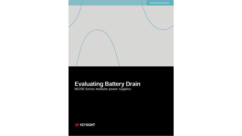 Evaluating Battery Drain N6700 Series Modular Power Supplies