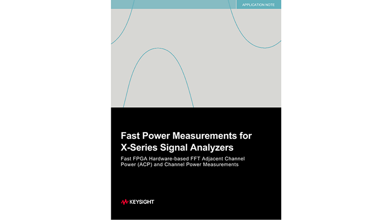 Fast Power Measurements for X-Series Signal Analyzers