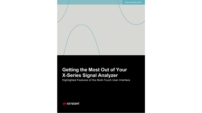 Getting the Most Out of Your X-Series Signal Analyzer