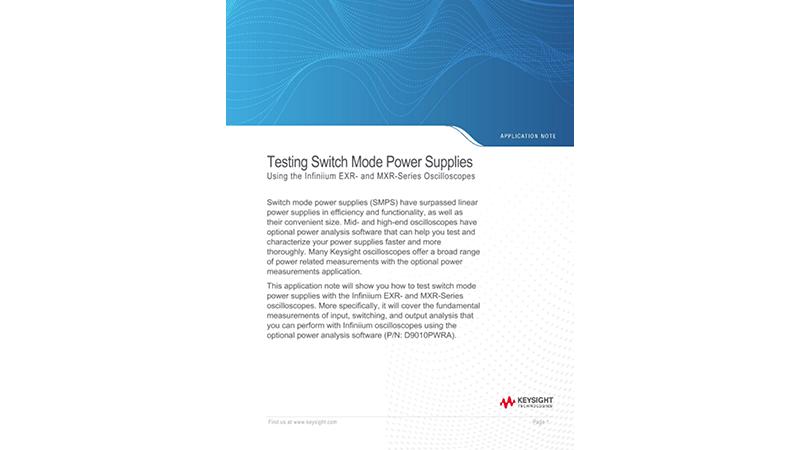 Testing Switch Mode Power Supplies Using the Infiniium EXR- and MXR-Series Oscilloscopes
