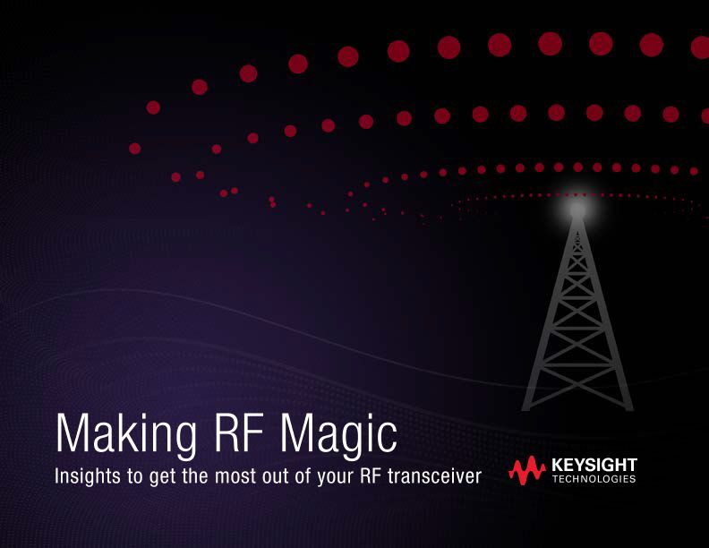 Making RF Magic – Get the Most out of Your RF Transceiver