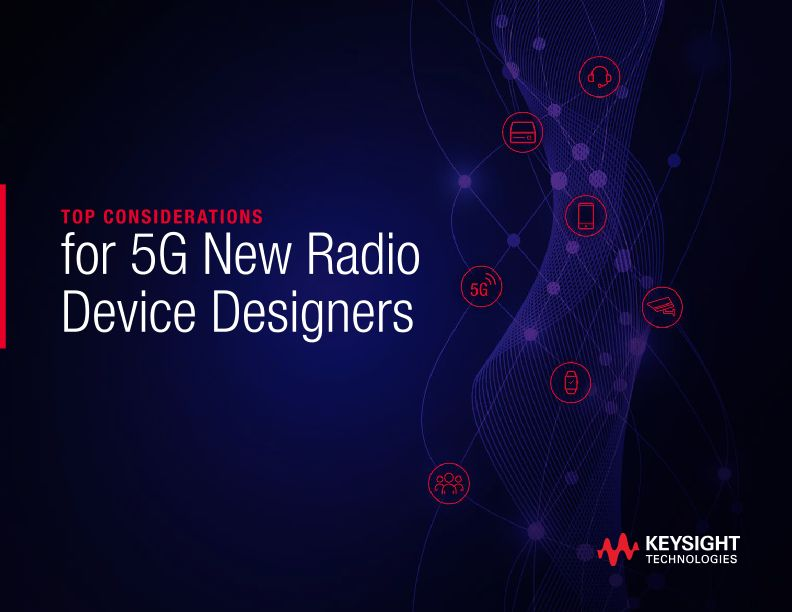 Top Considerations for 5G New Radio Device Designers