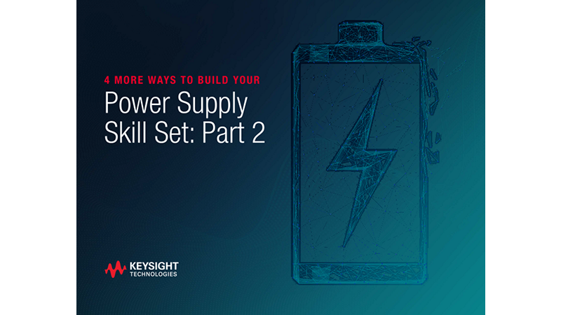 Build Your Power Supply Skill Set – Part 2