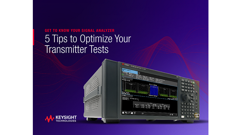 Get to Know Your Signal Analyzer 5 Tips to Optimize Your Transmitter Tests