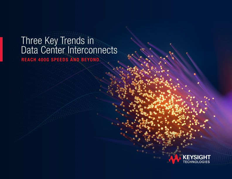 Three Key Trends in Data Center Interconnects reach 400G Speeds and Beyond
