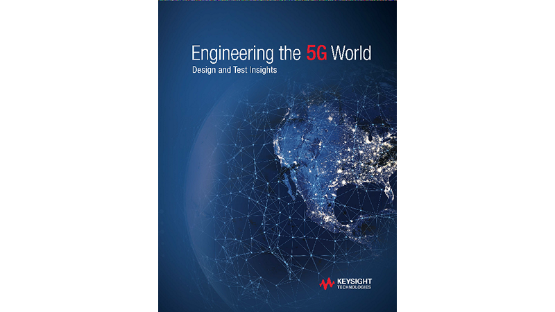 Engineering the 5G World – Design and Test Insights