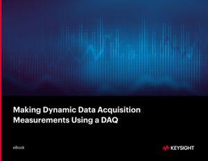 Making Dynamic Data Acquisition Measurements Using a DAQ
