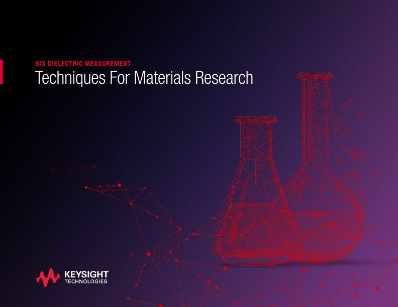 Six Dielectric Measurement Techniques For Materials Research