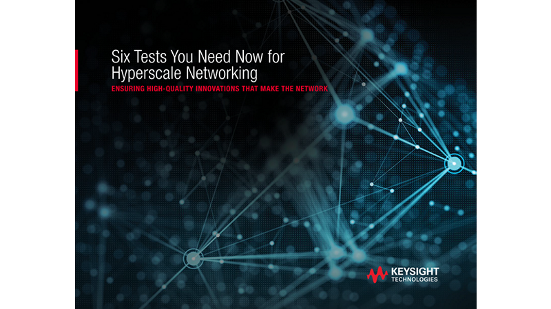 Six Tests You Need Now for Hyperscale Networking