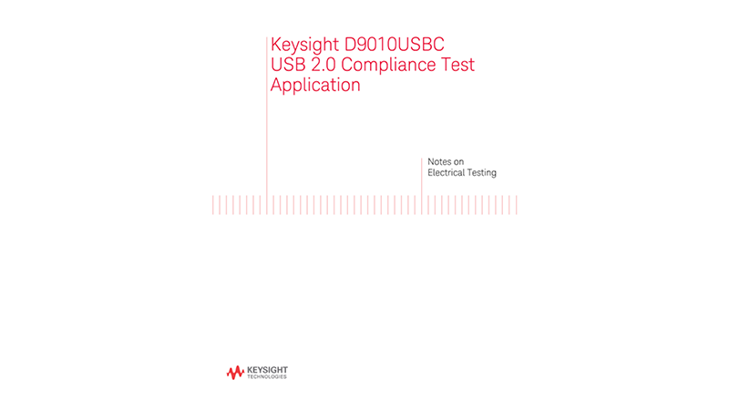 Keysight D9010USBC USB 2.0 Compliance Test Application Notes on Electrical Testing