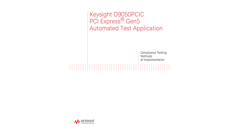 Keysight D9050PCIC PCI Express Gen5 Automated Test Application - Methods of Implementation