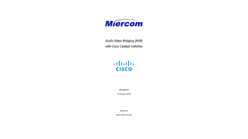 Miercom Tests Audio Video Bridging on Cisco Catalyst Switches Using IxNetwork AVB