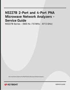 Service Guide, 2-port & 4-port N5227B PNA Microwave Network Analyzers 10MHz to 67GHz