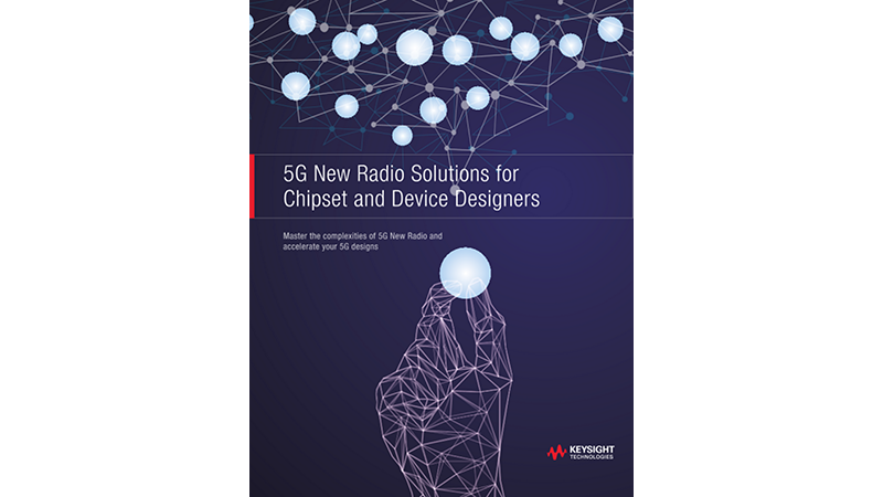 5G New Radio Solutions for Chipset and Device Designers