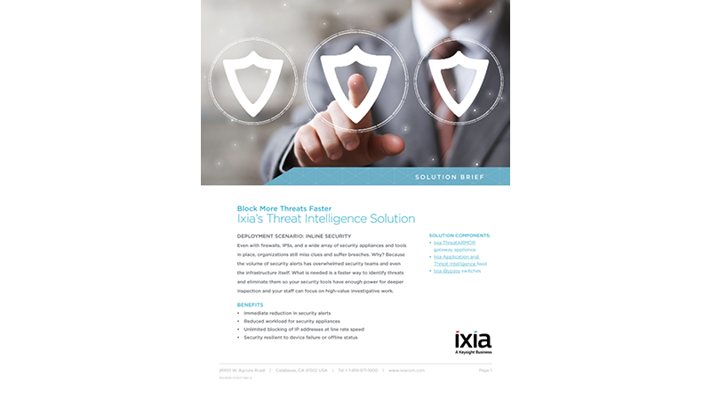 Block More Threats Faster: Ixia Threat Intelligence Solution