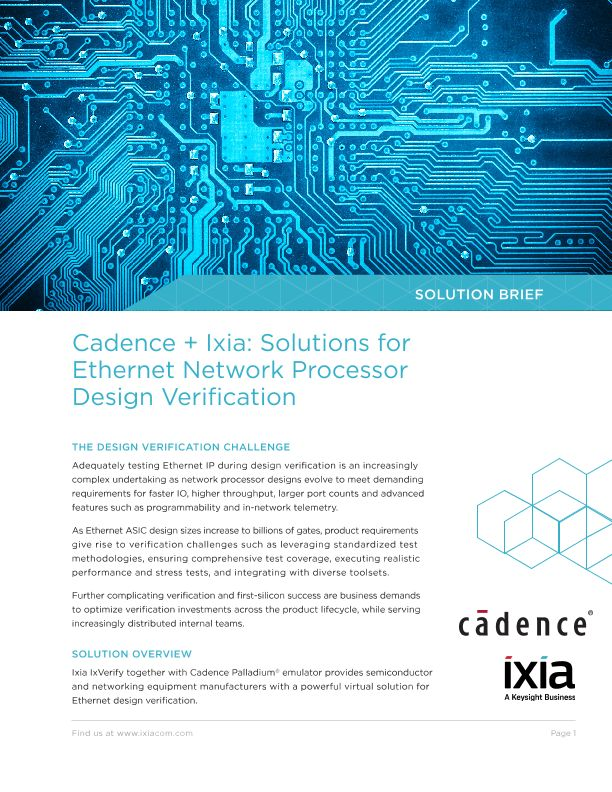 Cadence + Ixia: Solutions for Ethernet Network Processor Design Verification