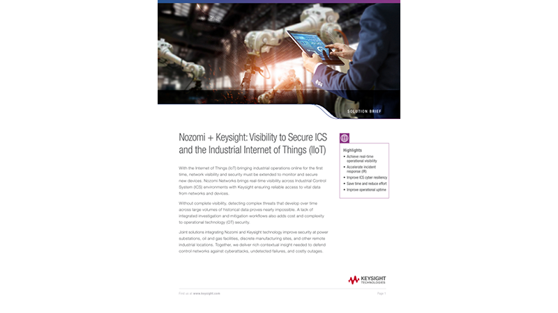 Nozomi + Ixia: Visibility to Secure ICS and the Industrial Internet of Things (IIoT)