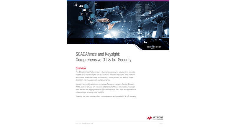 SCADAfence and Keysight: Comprehensive OT & IoT Security