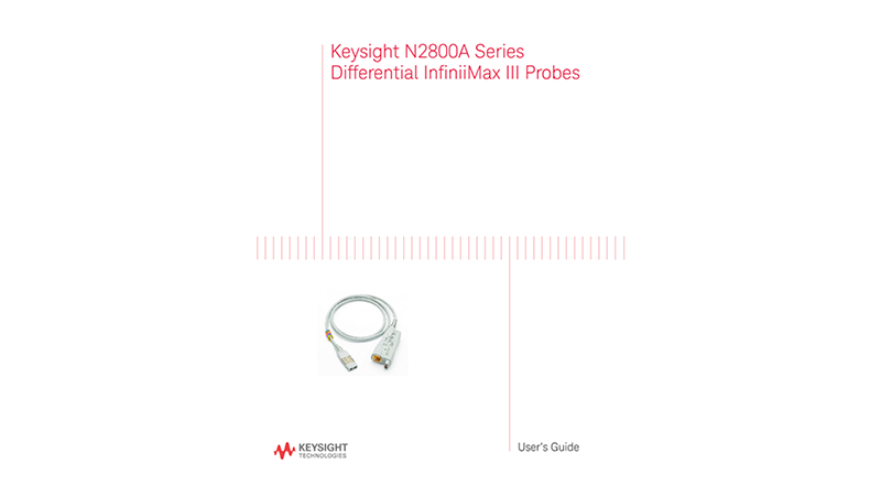 Keysight N2800A Series Differential InfiniiMax III Probes User's Guide