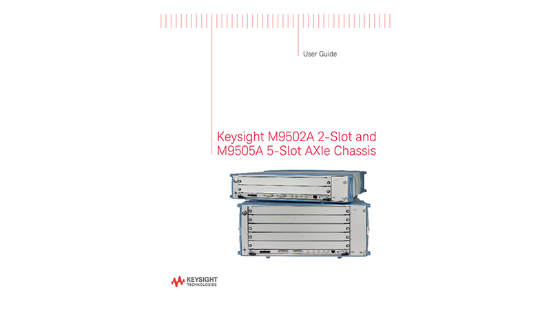 Keysight M9502A 2-Slot and M9505A 5-Slot AXIe Chassis - User's Guide