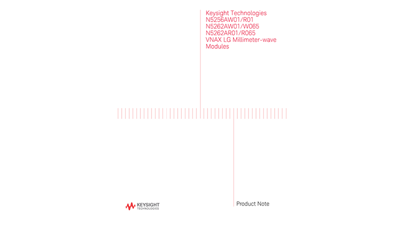 Keysight Technologies N5256AW01/R01, N5262AW01/W065, N5262AR01/R065 VNAX LG Millimeter-wave Modules